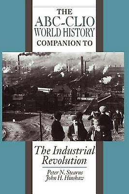 The Industrial Revolution by Stearns & Peter N.