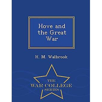 Hove and the Great War  War College Series by Walbrook & H. M.