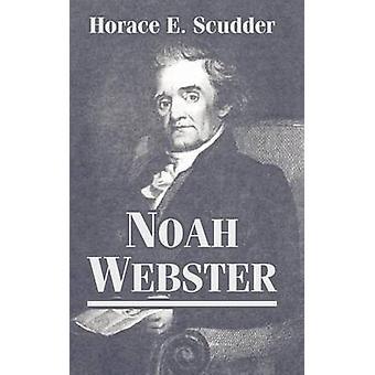 Noah Webster by Scudder & Horace E
