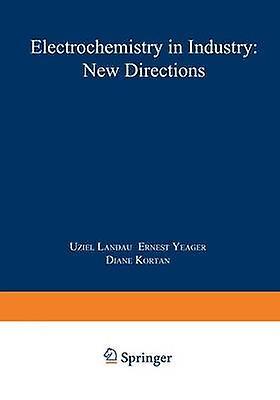 Electrochemistry in Industry New Directions by Landau & Uziel