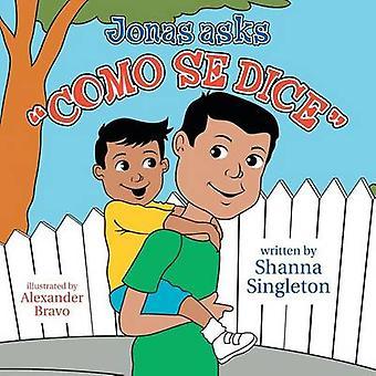 Jonas Asks Como Se Dice by Singleton & Shanna