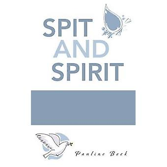 Spit and Spirit by Beck & Pauline
