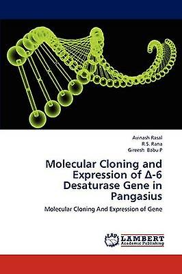 Molecular Cloning and Expression of 6 Desaturase Gene in Pangasius by Rasal & Avinash