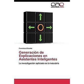 Generacin de Explicaciones en Asistentes Inteligentes por Elizalde Francisco