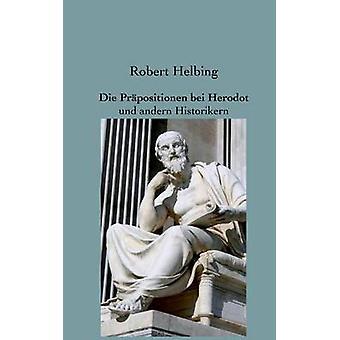 Die Prpositionen bei Herodot by Helbing & Robert