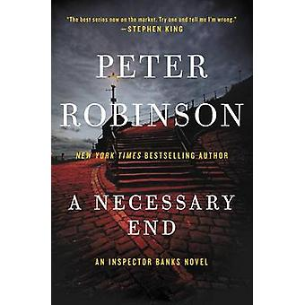 A Necessary End - An Inspector Banks Novel by Peter Robinson - 9780062