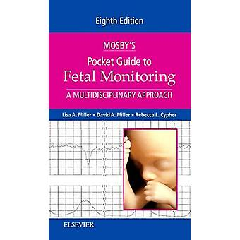 Mosby Pocket Guide to foetale monitoring-een multidisciplinaire Approac