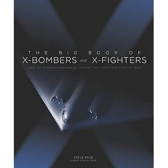 The Big Book of X-Bombers & X-Fighters - USAF Jet-Powered Experimental