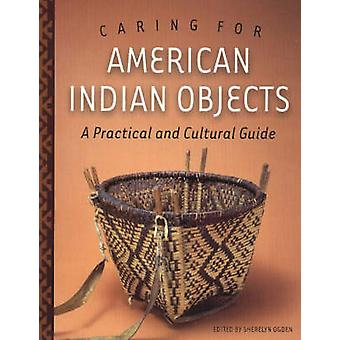 Caring for American Indian Objects - A Practical and Cultural Guide by