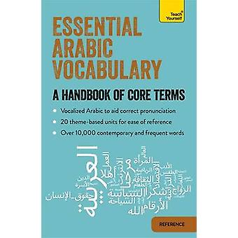 Essential Arabic Vocabulary - A Handbook of Core Terms by Mourad Diour