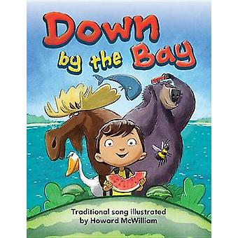 Down by the Bay Big Book by Teacher Created Materials - 9781493882649