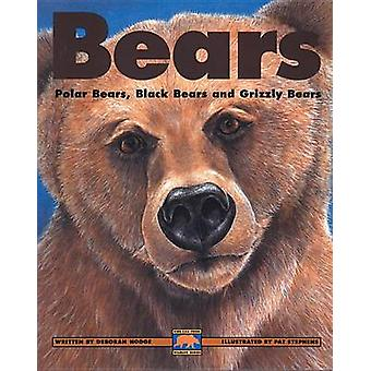 Bears - Polar Bears Black Bears and Grizzly Bears by Deborah Hodge - A