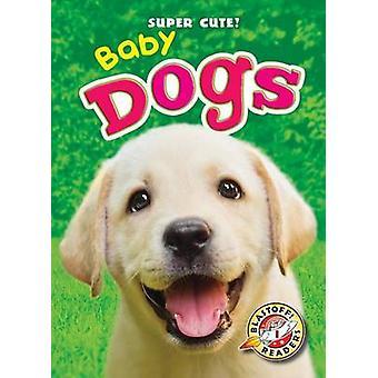 Baby Dogs by Kari Schuetz - 9781600149269 Book