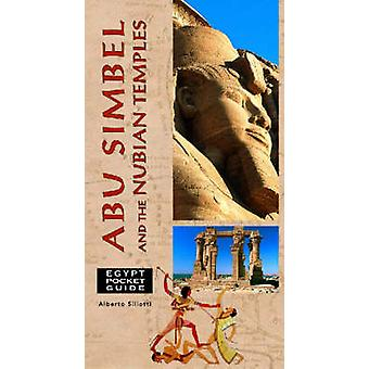 Abu Simbel and the Nubian Temples by Alberto Siliotti - 9789774245992