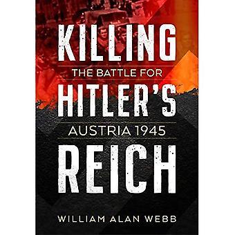 Killing Hitler's Reich: The� Battle for Austria 1945