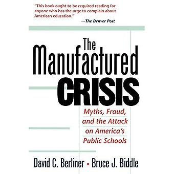 De gefabriceerde crisis: mythen, fraude en de aanval op Amerika ' s Public Schools