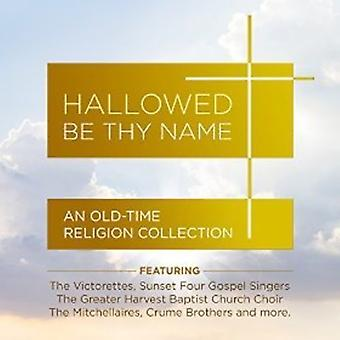 Various Artist - Hallowed Be Thy Name: Old-Time Religion Coll [CD] USA import