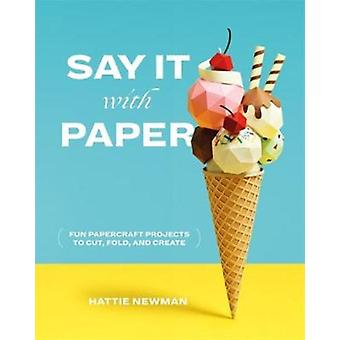Say It With Paper