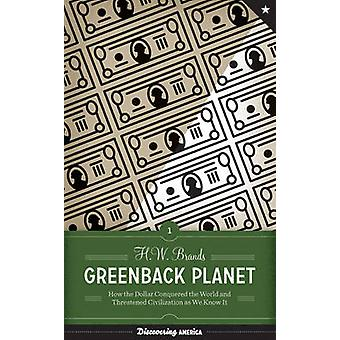 Billet vert planète - comment le Dollar ont conquis le monde et menace C