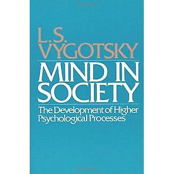 Mente na sociedade – o desenvolvimento dos processos psicológicos superiores por