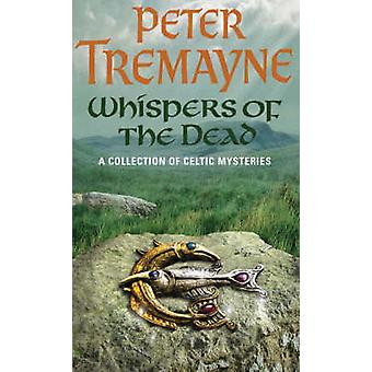 Whispers of the Dead by Peter Tremayne - 9780755302307 Book