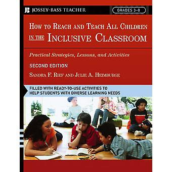 How to Reach and Teach All Children in the Inclusive Classroom - Pract