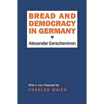 Bread and Democracy in Germany by Alexander Gerschenkron - Charles Ma