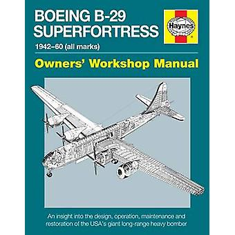 Boeing B-29 Superfortress Manual 1942-60 (alla märken) - en inblick i