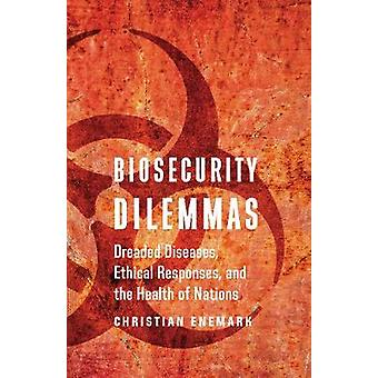 Biosecurity Dilemmas - Dreaded Diseases - Ethical Responses - and the
