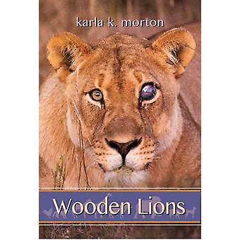 Wooden Lions by Karla K. Morton - 9781680031256 Book