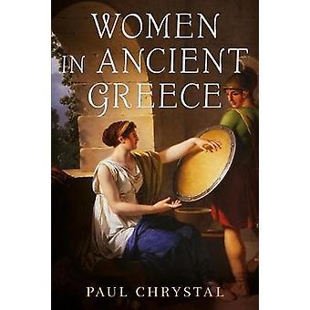 Women in Ancient Greece by Paul Chrystal - 9781781555620 Book