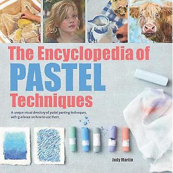 La enciclopedia de técnicas de Pastel - un único directorio Visual de P