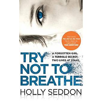 Try Not to Breathe - Gripping Psychological Thriller Bestseller and Pe