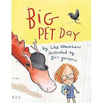 Big Pet Day by Lisa Shanahan - Gus Gordon - 9781783702015 Book