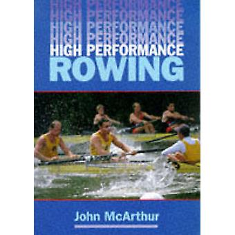 High Performance Rowing by John McArthur - 9781861260390 Book
