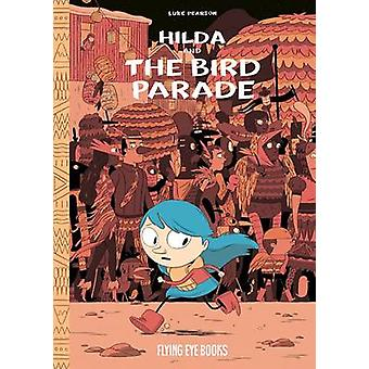Hilda and the Bird Parade by Luke Pearson - Luke Pearson - 9781911171