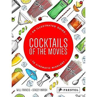 Cocktails of the Movies - An Illustrated Guide to Cinematic Mixology -
