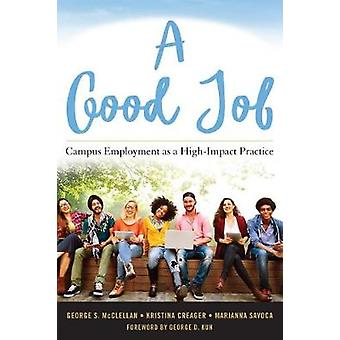 A Good Job - Campus Employment as a High-Impact Practice by George S.
