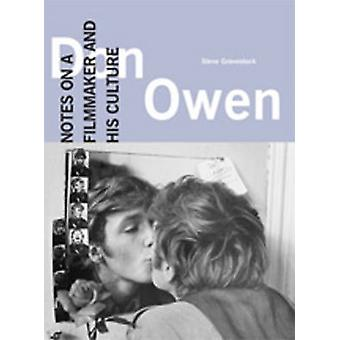 Don Owen - Notes on a Filmmaker and His Culture by Steve Gravestock -