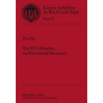The ICJ's Practice on Provisional Measures (1st New edition) by Zan H