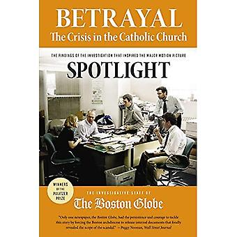 Betrayal: The Crisis in the Catholic Church: The Findings of the Investigation That Inspired the Major Motion...
