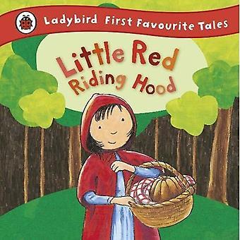 Little Red Riding Hood: Ladybird premiers contes préférés