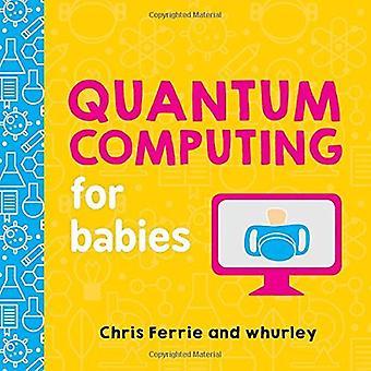 Quantum Computing pour bébés (Baby University) [cartonné]