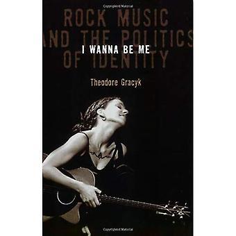 Ich will ich sein: Rockmusik und die Politik der Identität