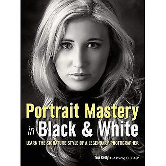 Portrait Mastery in Black & White : Learn the Signature Style of an Award-Winning Photographer