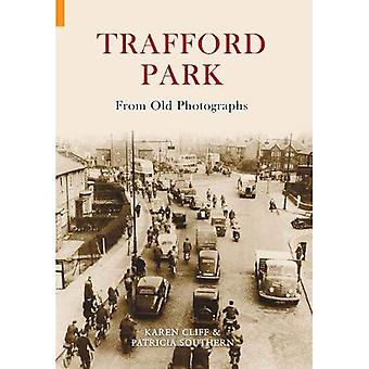 Trafford Park in alten Fotografien (Amberley)