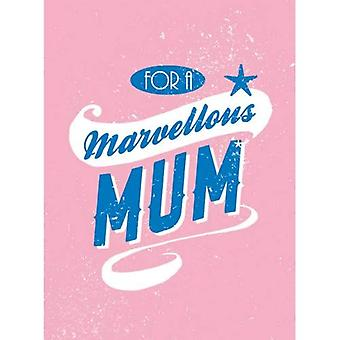 For a Marvellous Mum (Gift Book)
