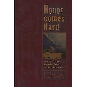 Honor Comes Hard: Writings from California Prison System's Honor Yard