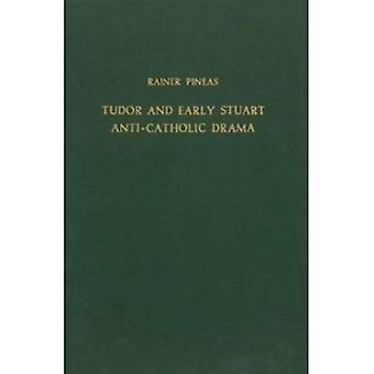 Tudor & vroege Stuart antikatholiek Drama