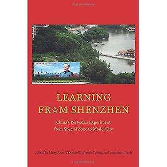 Learning from Shenzhen: China's Post-Mao Experiment from Special Zone to Model� City